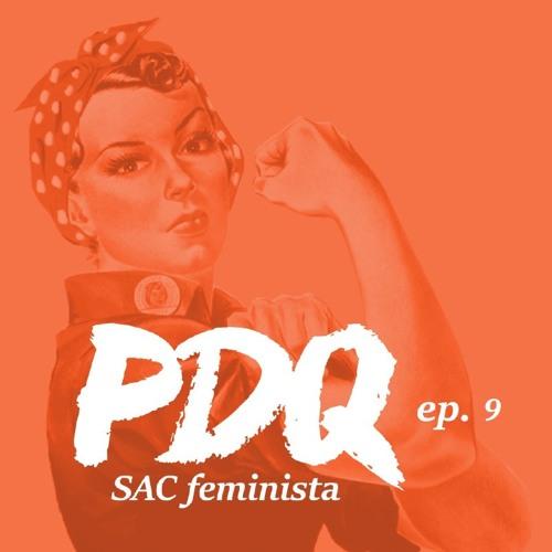 PDQ - SAC Feminista #9 - A carta de Catherine Deneuve e outras polêmicas
