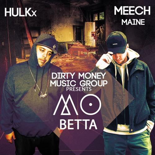 Mo Betta feat Meech Maine