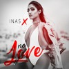 Inas X - No Love [Extended Version]