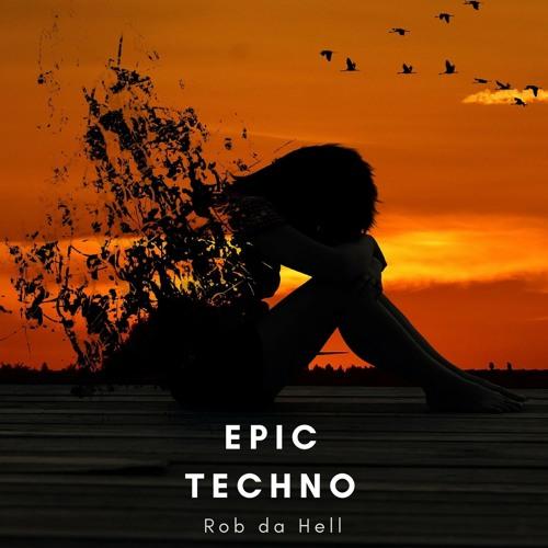 Rob da Hell - Epic Techno by Rob da Hell ° | Free Listening