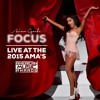 Focus (Live at the 2015 AMA'S) - Ariana Grande