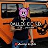 El De La Guitarra - Calles De S.D .