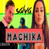 J Balvin Ft Anitta & Jeon - Machika (Dj Salva Garcia 2018 Edit) Copyright