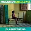 Melendi Ft Carlos Vives - El Arrepentido (Dj Salva Garcia 2018 Rumbaton)