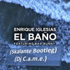 Enrique Iglesias Ft Bad Bunny - El Baño ( Skalante Bootleg) (Low Quality Demo)