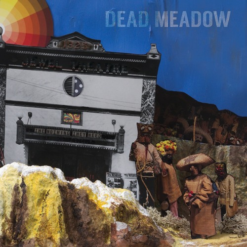 dead Meadow Nothing They Need