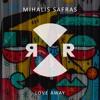 Mihalis Safras - Love Away (Relief)