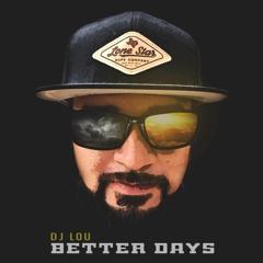 BETTER DAYS- DJ LOU FT, RAYQUIIS