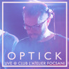 Optick @ L'Atelier Focsani 25.12.2017 FREE DOWNLOAD