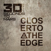 30 Seconds To Mars - Closer To The Edge (Kenzler & Kenzler Remix)///FREE DOWNLOAD>>>Click Buy