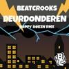 Beatcrooks - Deurdonderen (Happy Høken rmx) BUY = FREE DOWNLOAD