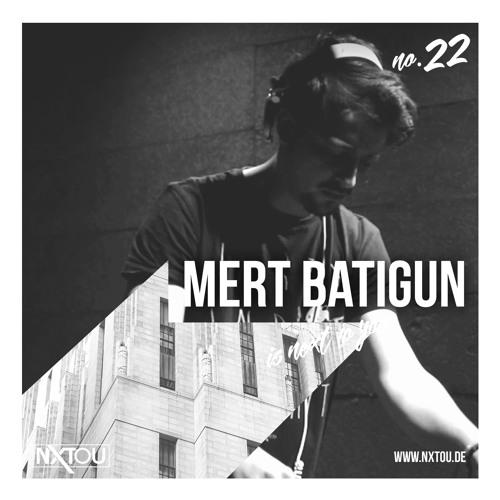 NXTOU Podcast #22 - Mert Batigun