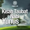 Download Ceramah Singkat: Kisah Taubat Nabi Yunus (Nabi Dzun Nun) 'Alaihissalam – Ustadz Johan Saputra, M.HI.