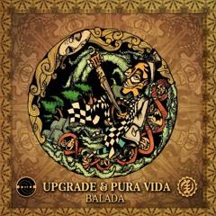 Upgrade & Pura Vida - Balada - OUT NOW SpinTwist Rec