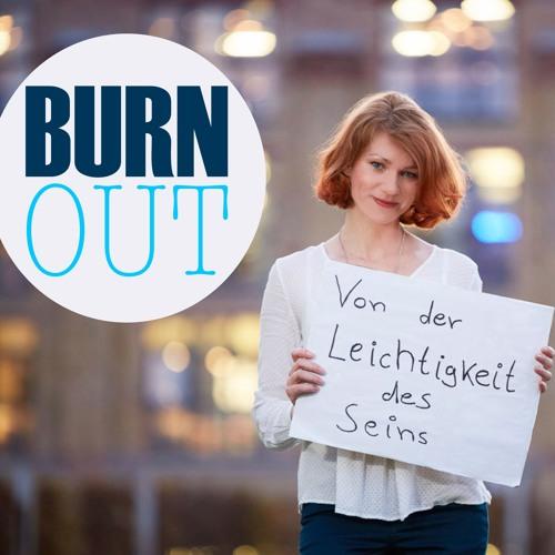 Staffel 1 Burnout - Von der Leichtigkeit des Seins