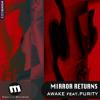 Awake feat. Purity - Mirror Returns (Original Mix)