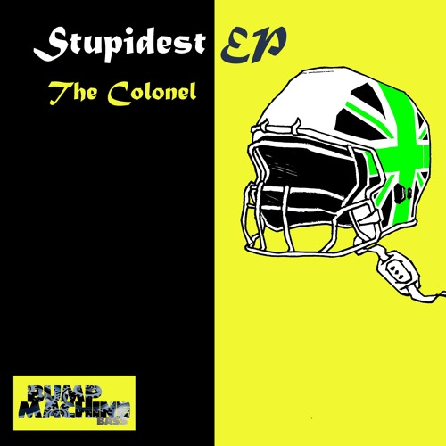 The Colonel - Stupidest EP (out now)