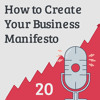 What Does Your Business Stand For? A Guide to Creating a Manifesto