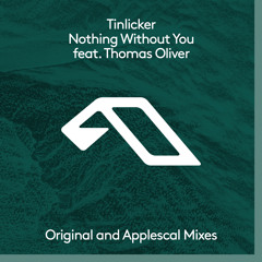 Tinlicker feat. Thomas Oliver - Nothing Without You (Applescal Remix)