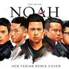 NOAH - COBALAH MENGERTI (NEW VERSION 2018)Hen Febian Remix Trap