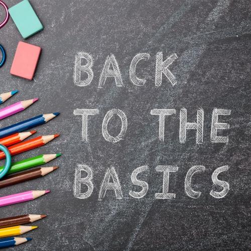 Back To The Basics Pt. 1