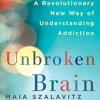 Unbroken Brain By Maia Szalavitz Audiobook Excerpt