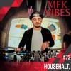 MFK VIBES 72 - HOUSEhalt. // 19.01.2018
