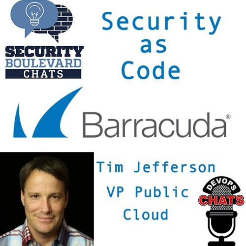 Security-as-Code with Tim Jefferson, Barracuda Networks