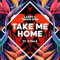 Take Me Home - läzro & Travis Gibb ft. Kyra B