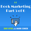 Social Media Strategies for Authors (E14, P5 of 6)