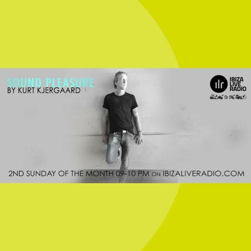 Sound Pleasure #13 Mixed by Kurt Kjergaard  Ibizaliveradio.com