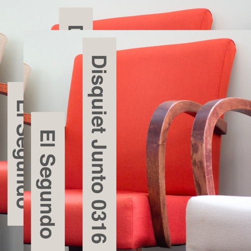 Disquiet Junto Project 0316: El Segundo