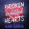 Broken Beautiful Hearts by Kami Garcia, audiobook excerpt