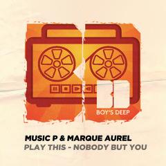 Music P & Marque Aurel - Nobody But You (Original Mix)