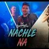 Guru_Randhawa__Nachle_Na_Video___DIL_JUUNGLEE___Neeti_M___Taapsee_P_Saqib_Saleem.mp3