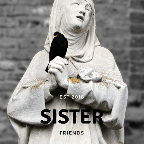 Sister (Friends Freestyle)