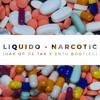 Liquido - Narcotic (Hak Op De Tak X Ento Bootleg) [FREE]