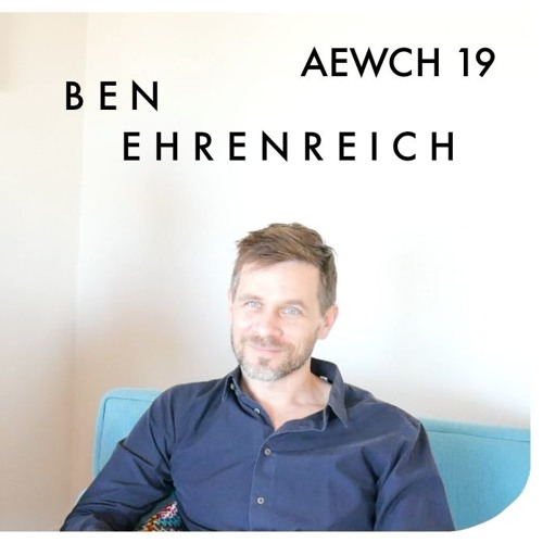 AEWCH 19: BEN EHRENREICH or PALESTINIAN RIGHTS ARE NOT COMPLICATED