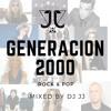 GENERACION 2000 Rock & Pop Mixed by Dj JJ