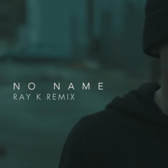 NF - NO NAME (Ray K Remix)