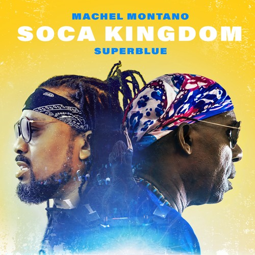 Machel Montano x Superblue - Soca Kingdom