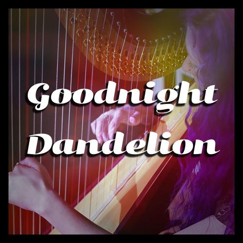 Goodnight Dandelion