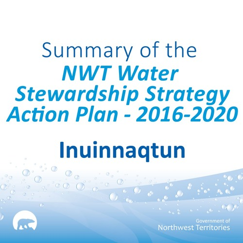 NWT Water Stewardship Action Plan INUINNAQTUN