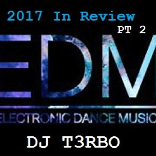 DJ T3RBO's Open House Dance Sessions #201 2017 in Review Part II