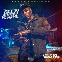 Deezy McDuffie - News 19 (Prod. By Fore'n)