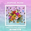 Sophie Rose - Two Young Lovers (Sam F Remix)