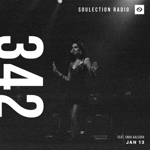 Soulection Radio Show #342 ft. Snoh Aalegra