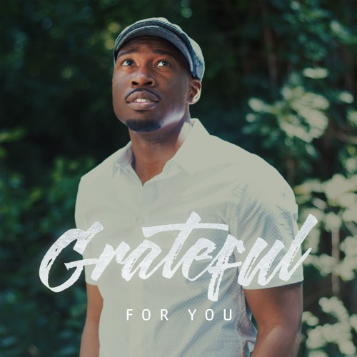 Grateful For You