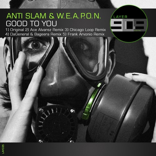 LAY035 : Anti-Slam & W.E.A.P.O.N. - Good To You (Frank Arvonio Remix)