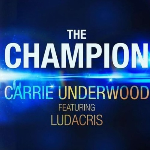 Download The Champion (Carrie Underwood Ft Ludacris Cover)
